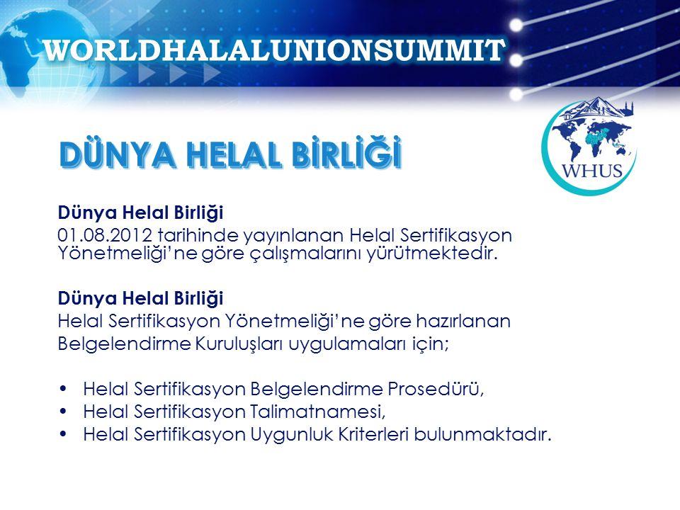Dünya Helal Birliği 01.08.2012 tarihinde yayınlanan Helal Sertifikasyon Yönetmeliği'ne göre çalışmalarını yürütmektedir.
