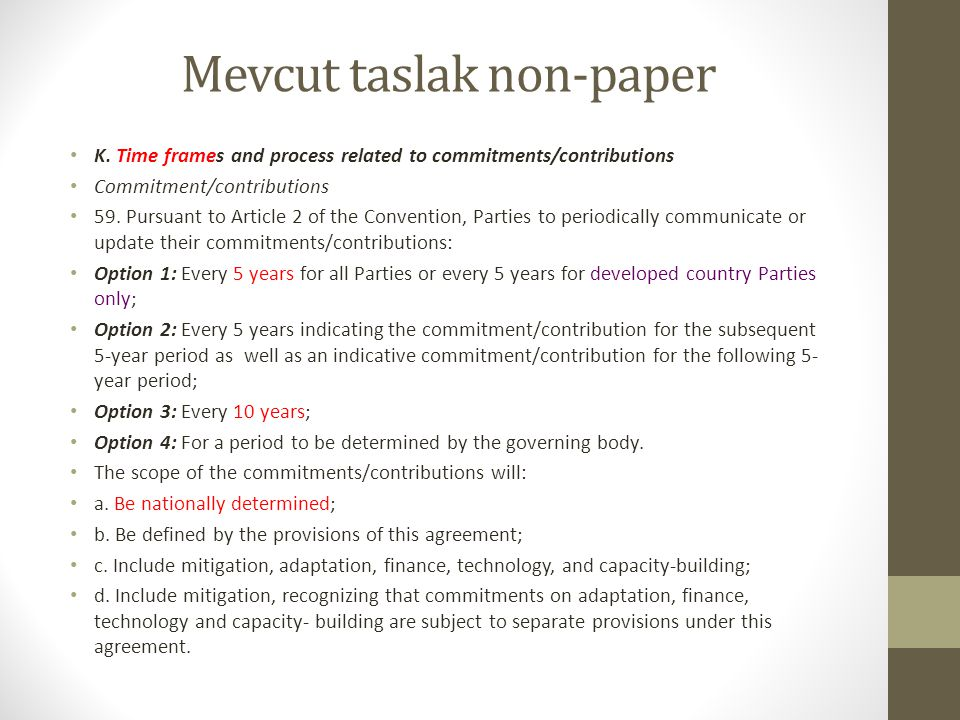 Mevcut taslak non-paper K. Time frames and process related to commitments/contributions Commitment/contributions 59. Pursuant to Article 2 of the Conv