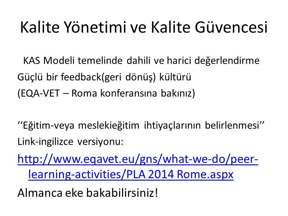 Kalite Yönetimi ve Kalite Güvencesi KAS Modeli temelinde dahili ve harici değerlendirme Güçlü bir feedback(geri dönüş) kültürü (EQA-VET – Roma konfera