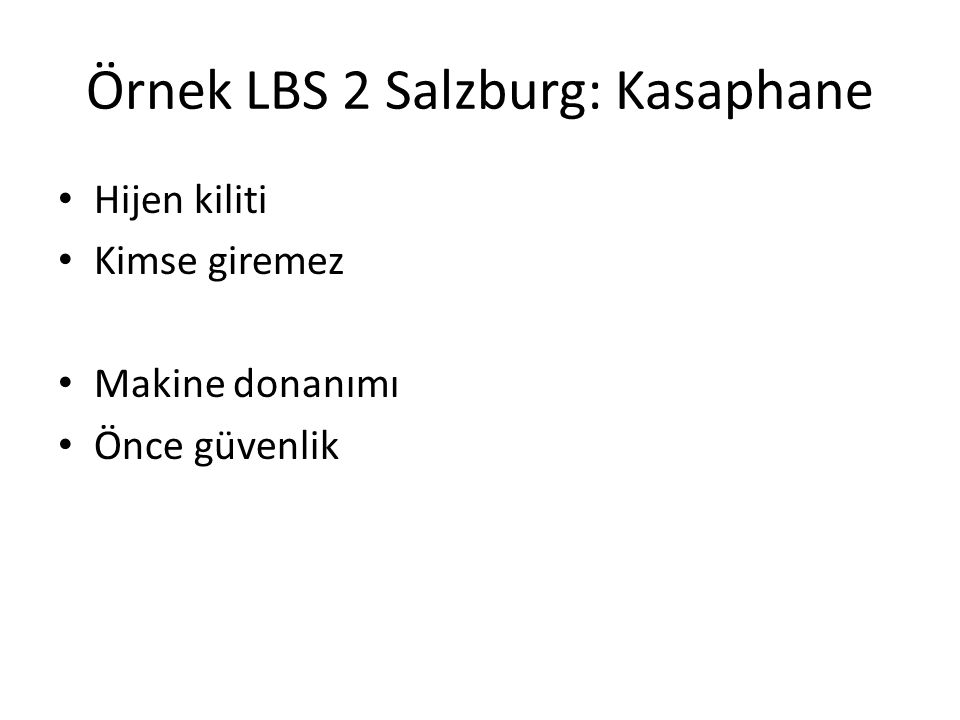 Örnek LBS 2 Salzburg: Kasaphane Hijen kiliti Kimse giremez Makine donanımı Önce güvenlik