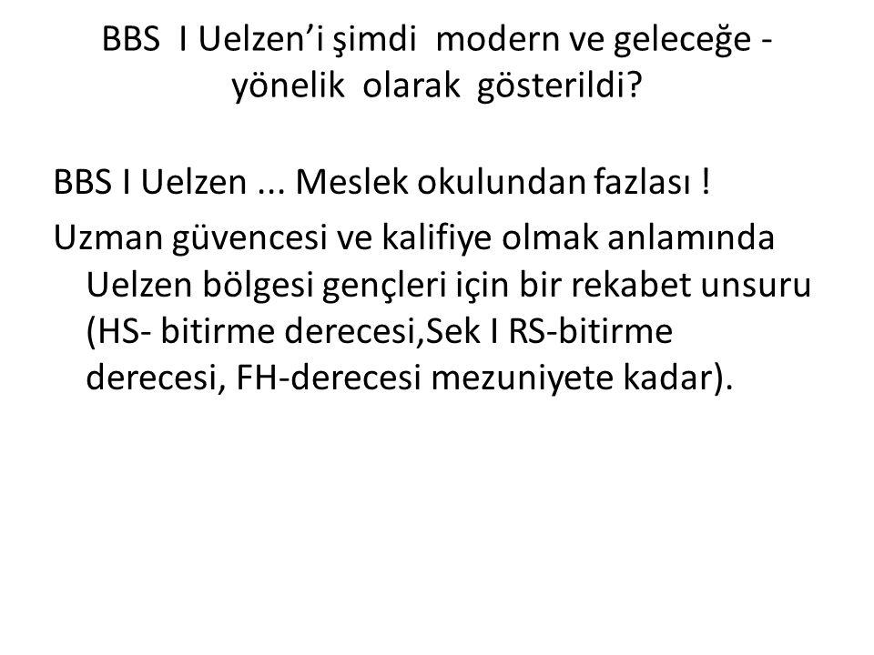 BBS I Uelzen'i şimdi modern ve geleceğe - yönelik olarak gösterildi? BBS I Uelzen... Meslek okulundan fazlası ! Uzman güvencesi ve kalifiye olmak anla