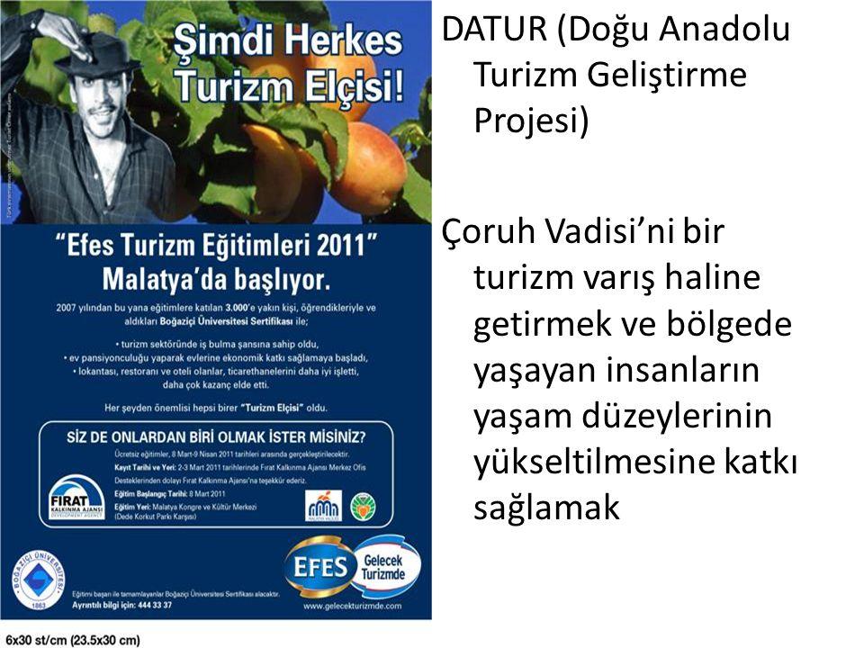 DATUR (Doğu Anadolu Turizm Geliştirme Projesi) Çoruh Vadisi'ni bir turizm varış haline getirmek ve bölgede yaşayan insanların yaşam düzeylerinin yükse