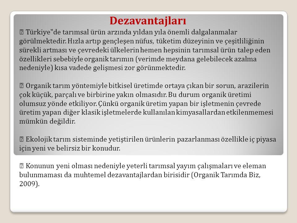 """Dezavantajları  Türkiye""""de tarımsal ürün arzında yıldan yıla önemli dalgalanmalar görülmektedir. Hızla artıp gençleşen nüfus, tüketim düzeyinin ve çe"""