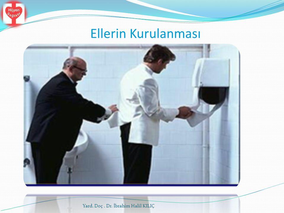 Ellerin Kurulanması Yard. Doç. Dr. İbrahim Halil KILIÇ