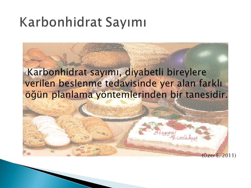 Karbonhidrat sayımı, diyabetli bireylere verilen beslenme tedavisinde yer alan farklı öğün planlama yöntemlerinden bir tanesidir. (Özer E. 2011)