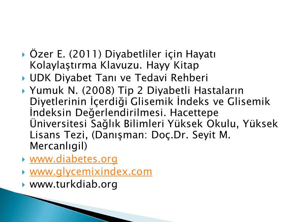  Özer E. (2011) Diyabetliler için Hayatı Kolaylaştırma Klavuzu. Hayy Kitap  UDK Diyabet Tanı ve Tedavi Rehberi  Yumuk N. (2008) Tip 2 Diyabetli Has