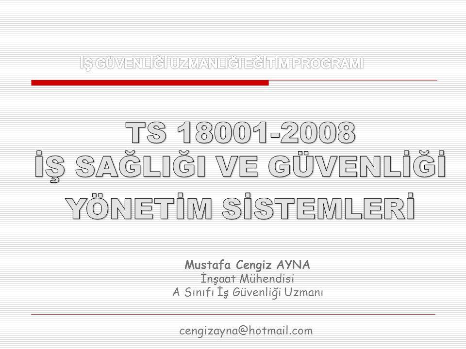 Mustafa Cengiz AYNA İnşaat Mühendisi A Sınıfı İş Güvenliği Uzmanı cengizayna@hotmail.com