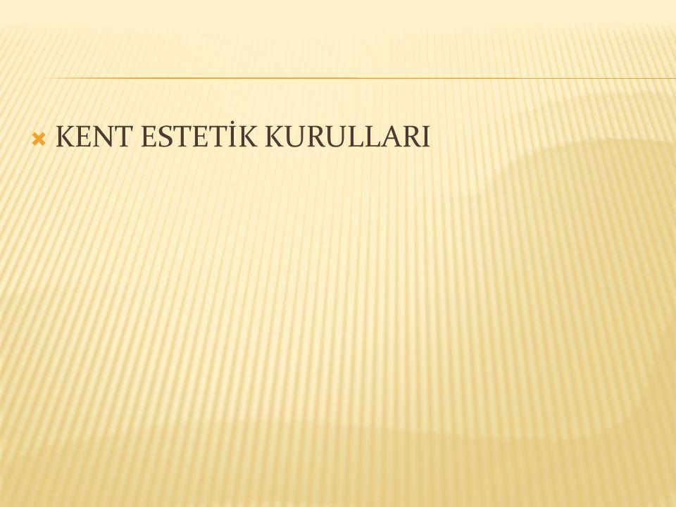  KENT ESTETİK KURULLARI
