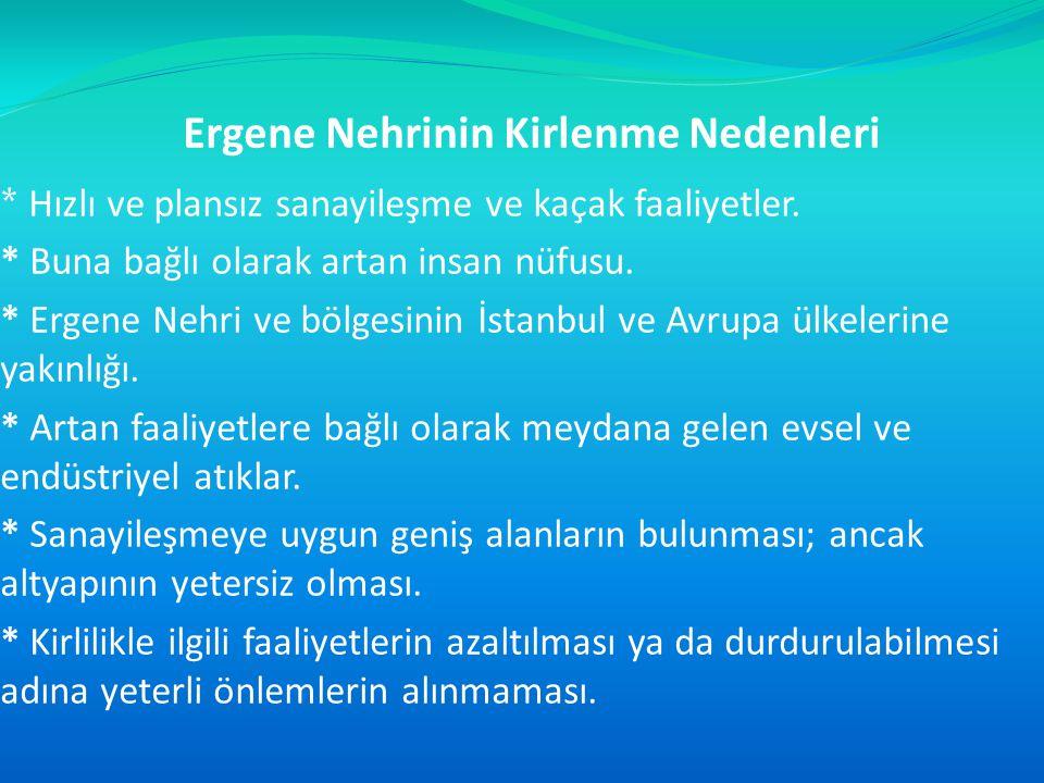 Çorlu Suyu, Çerkezköy sanayi girişi (Çorlu suyu başlangıç noktası) Çorlu Suyu, Çerkezköy sanayi çıkışı (Velimeşe beldesi) Ergene Deresi, Çorlu Köprüsü (Ulaş beldesi ) Ergene Nehri, İnanlı (İnanlı köyü) Ergene Nehri, Lüleburgaz (Lüleburgaz tren istasyonu arkası) Ergene Nehri, Alpullu (Alpullu yeni köprü ayağı) Ergene Nehri, Uzunköprü (Uzunköprü ayağı)