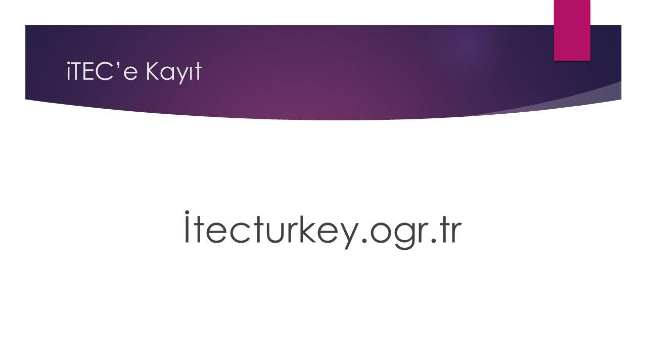 iTEC'e Kayıt İtecturkey.ogr.tr