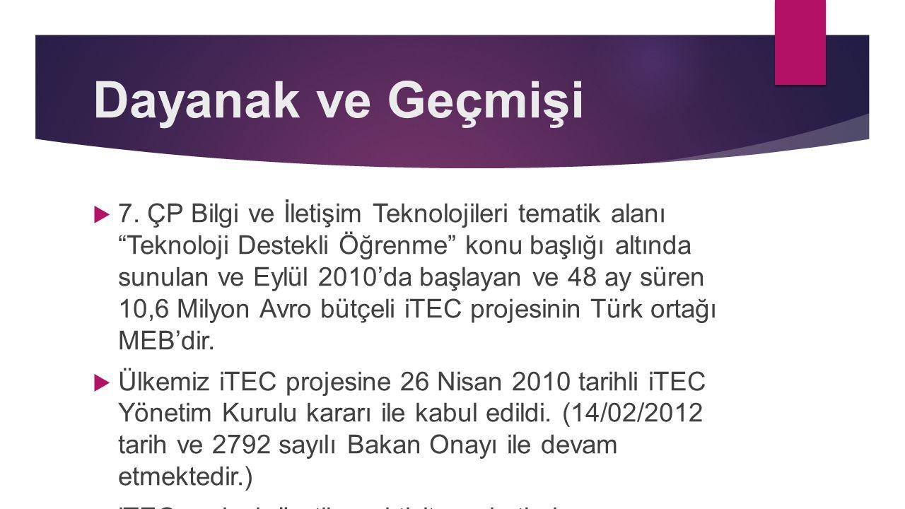 """Dayanak ve Geçmişi  7. ÇP Bilgi ve İletişim Teknolojileri tematik alanı """"Teknoloji Destekli Öğrenme"""" konu başlığı altında sunulan ve Eylül 2010'da ba"""