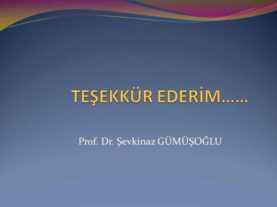 Prof. Dr. Şevkinaz GÜMÜŞOĞLU