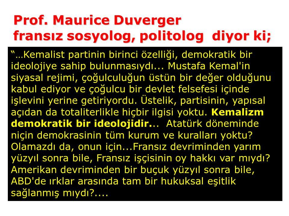 """8 """"…Kemalist partinin birinci özelliği, demokratik bir ideolojiye sahip bulunmasıydı... Mustafa Kemal'in siyasal rejimi, çoğulculuğun üstün bir değer"""