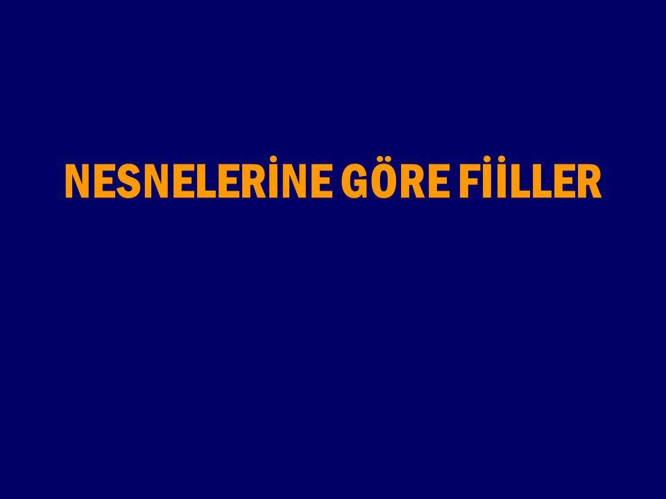 NESNELERİNE GÖRE FİİLLER