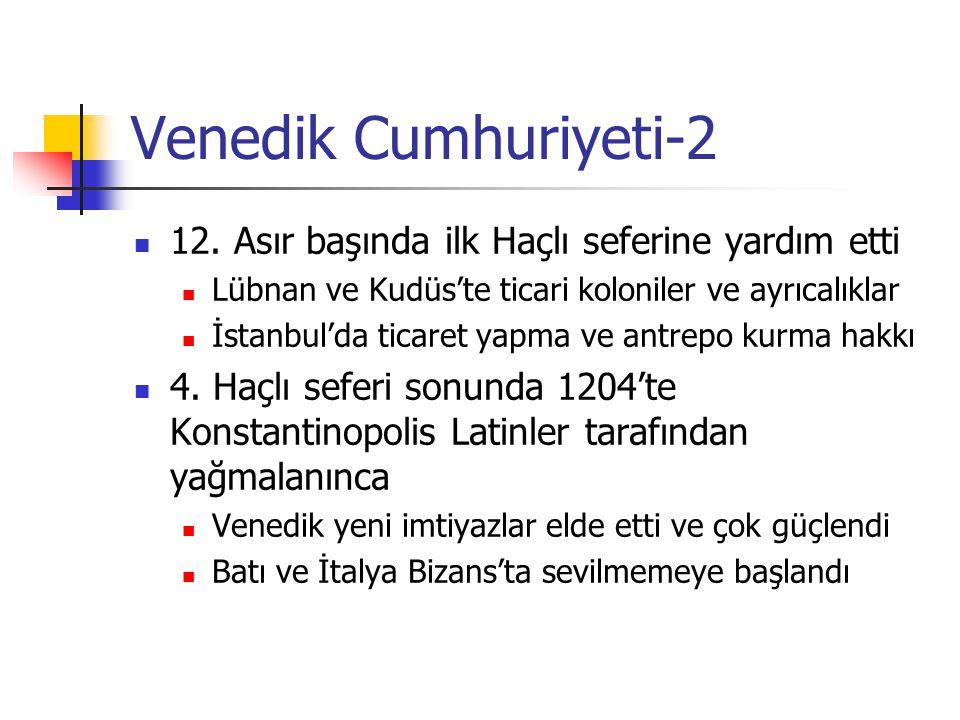 Venedik Cumhuriyeti-2 12. Asır başında ilk Haçlı seferine yardım etti Lübnan ve Kudüs'te ticari koloniler ve ayrıcalıklar İstanbul'da ticaret yapma ve