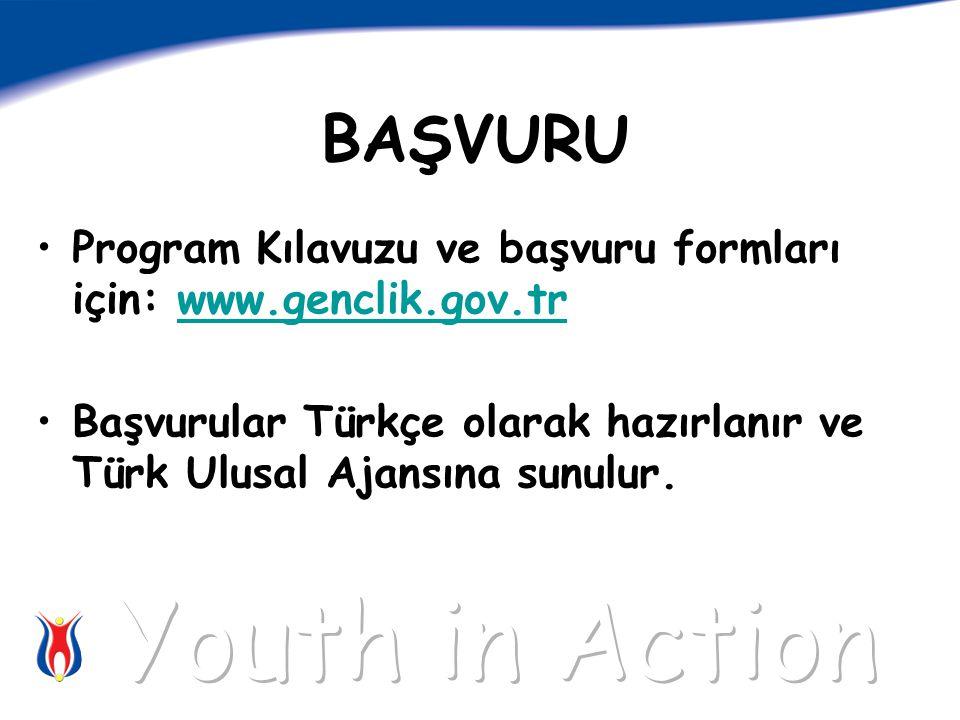 BAŞVURU Program Kılavuzu ve başvuru formları için: www.genclik.gov.trwww.genclik.gov.tr Başvurular Türkçe olarak hazırlanır ve Türk Ulusal Ajansına sunulur.