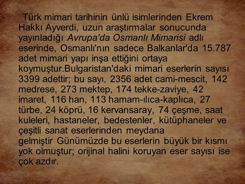 Türk mimari tarihinin ünlü isimlerinden Ekrem Hakkı Ayverdi, uzun araştırmalar sonucunda yayınladığı Avrupa'da Osmanlı Mimarisi adlı eserinde, Osmanlı