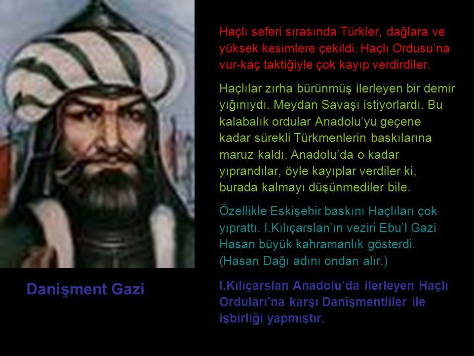 Danişment Gazi Haçlı seferi sırasında Türkler, dağlara ve yüksek kesimlere çekildi. Haçlı Ordusu'na vur-kaç taktiğiyle çok kayıp verdirdiler. Haçlılar