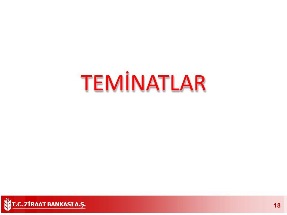 T.C. ZİRAAT BANKASI A.Ş. 18 TEMİNATLARTEMİNATLAR