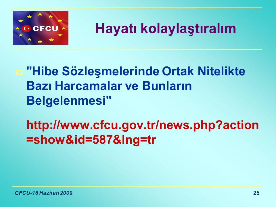 CFCU-18 Haziran 2009 25 Hayatı kolaylaştıralım  Hibe Sözleşmelerinde Ortak Nitelikte Bazı Harcamalar ve Bunların Belgelenmesi http://www.cfcu.gov.tr/news.php?action =show&id=587&lng=tr