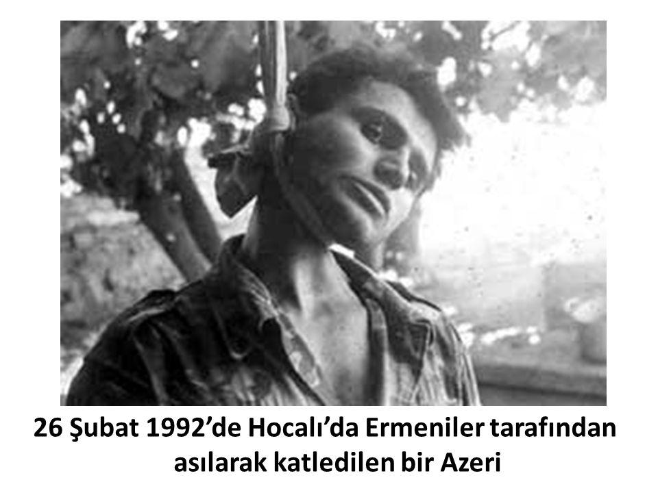 26 Şubat 1992'de Hocalı'da Ermeniler tarafından asılarak katledilen bir Azeri