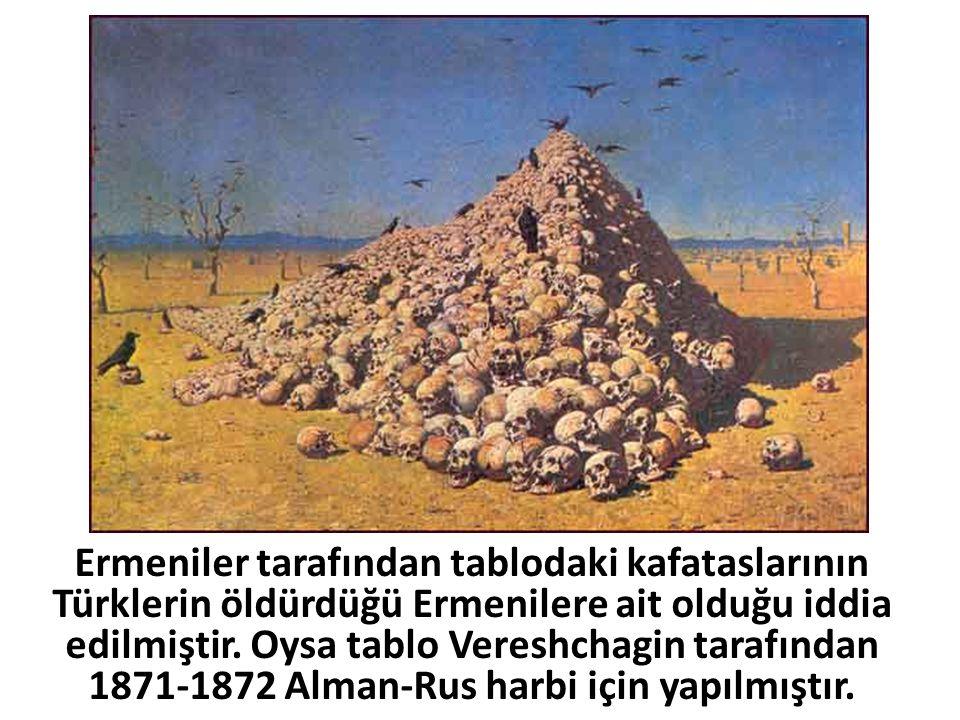Ermeniler tarafından tablodaki kafataslarının Türklerin öldürdüğü Ermenilere ait olduğu iddia edilmiştir. Oysa tablo Vereshchagin tarafından 1871-1872