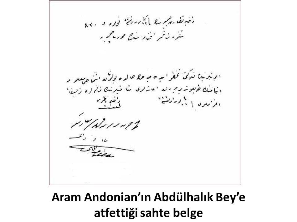 Aram Andonian'ın Abdülhalık Bey'e atfettiği sahte belge