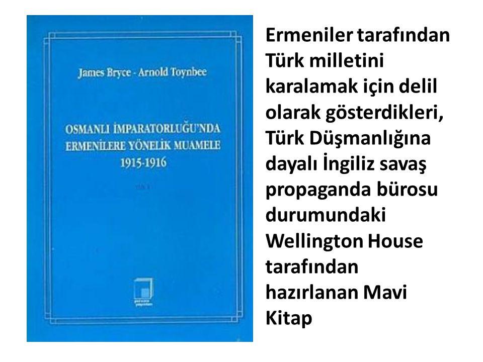 Ermeniler tarafından Türk milletini karalamak için delil olarak gösterdikleri, Türk Düşmanlığına dayalı İngiliz savaş propaganda bürosu durumundaki We