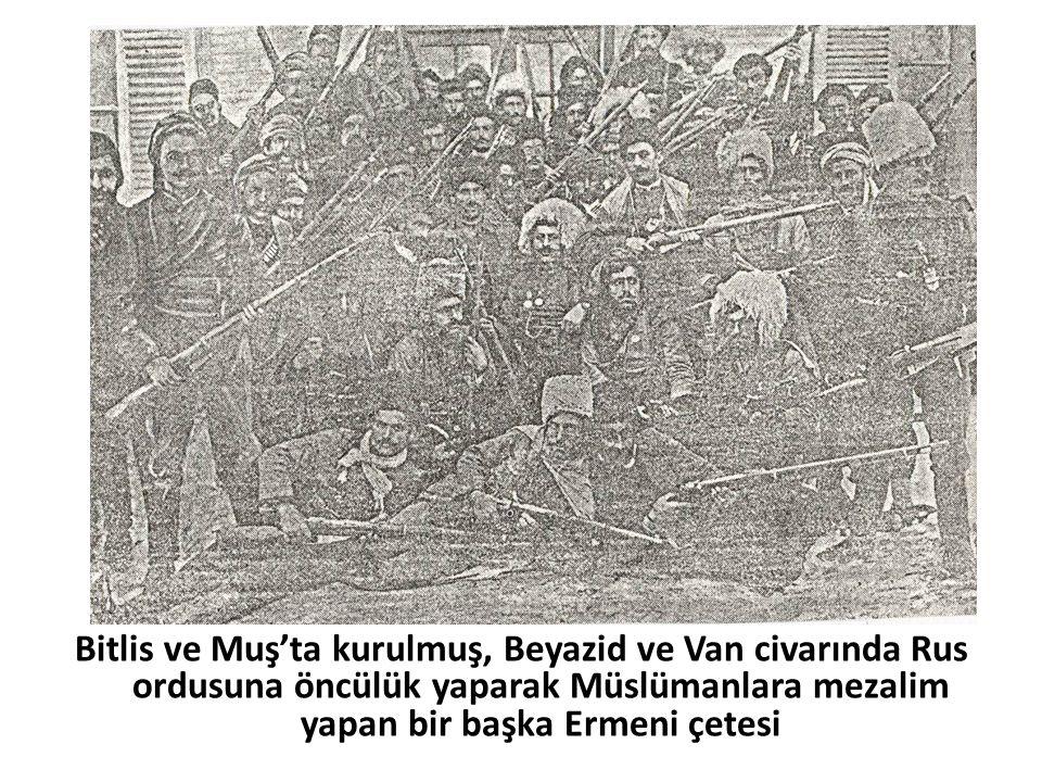 Bitlis ve Muş'ta kurulmuş, Beyazid ve Van civarında Rus ordusuna öncülük yaparak Müslümanlara mezalim yapan bir başka Ermeni çetesi