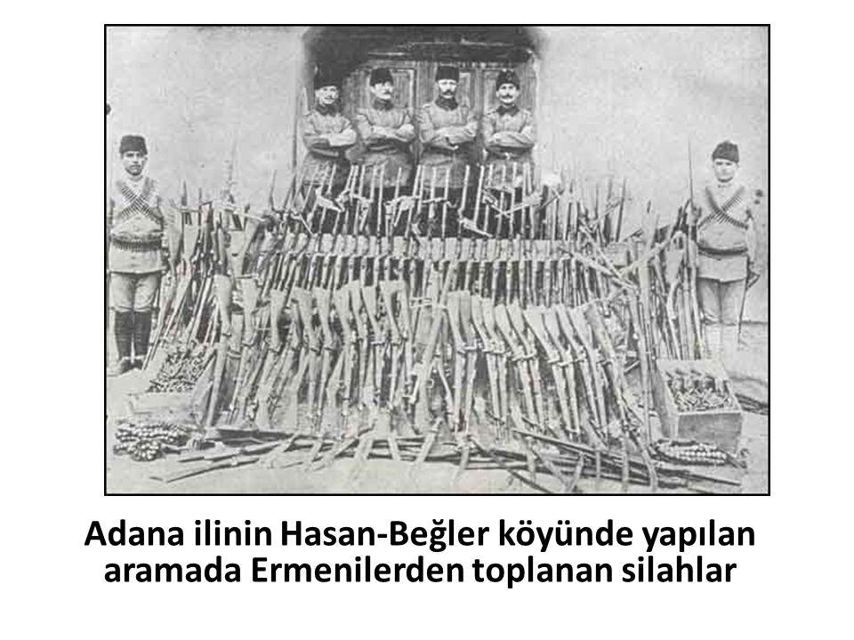 Adana ilinin Hasan-Beğler köyünde yapılan aramada Ermenilerden toplanan silahlar
