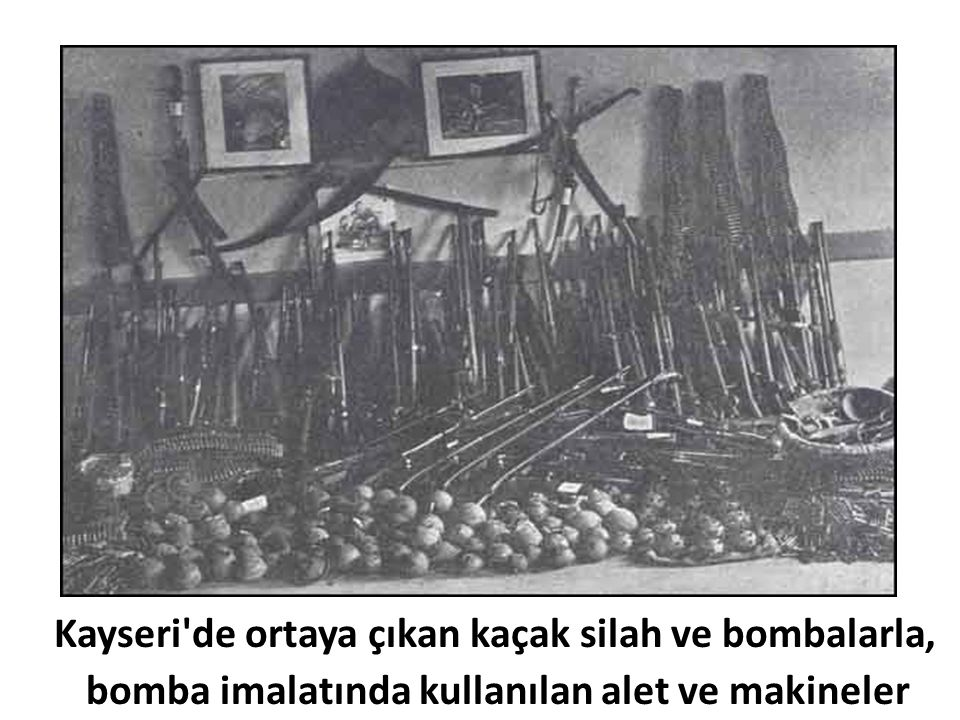 Kayseri'de ortaya çıkan kaçak silah ve bombalarla, bomba imalatında kullanılan alet ve makineler