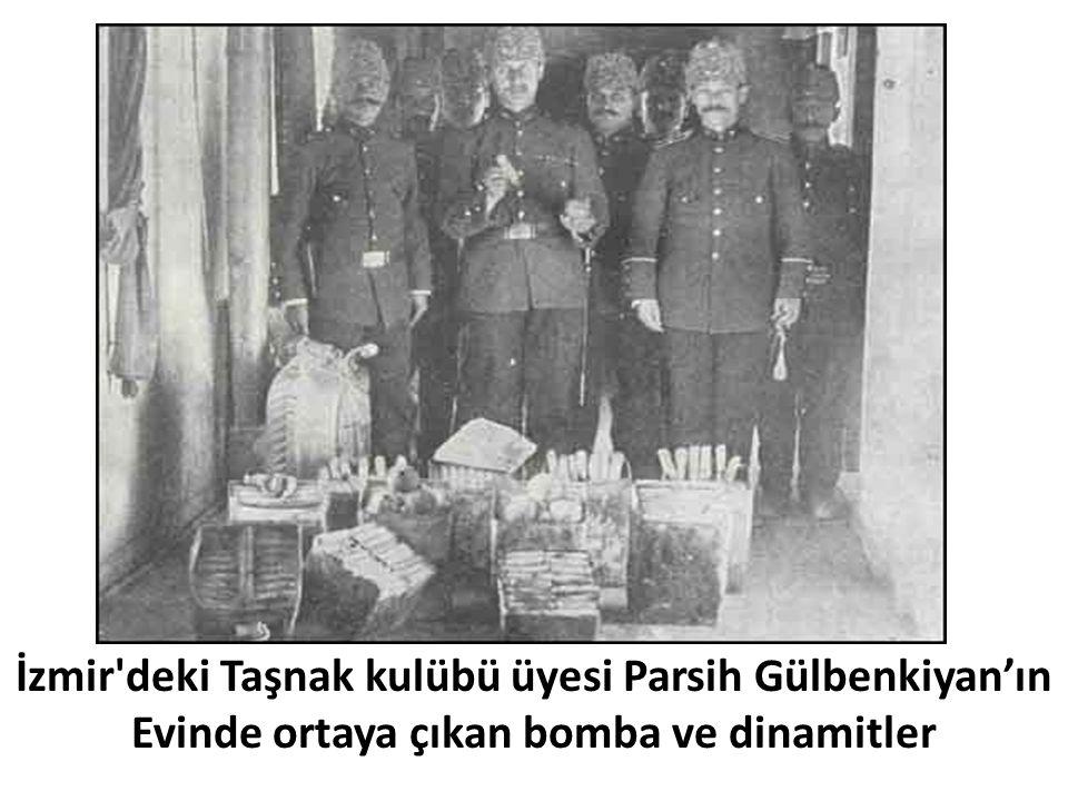İzmir'deki Taşnak kulübü üyesi Parsih Gülbenkiyan'ın Evinde ortaya çıkan bomba ve dinamitler