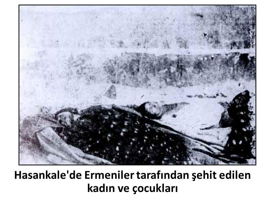 Hasankale'de Ermeniler tarafından şehit edilen kadın ve çocukları