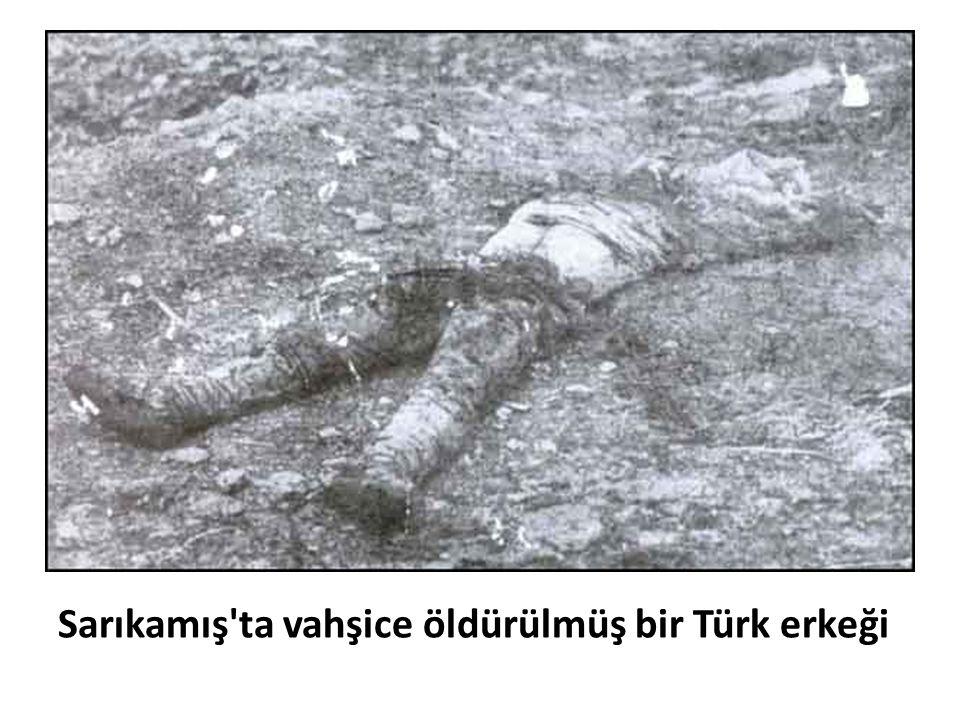 Sarıkamış'ta vahşice öldürülmüş bir Türk erkeği