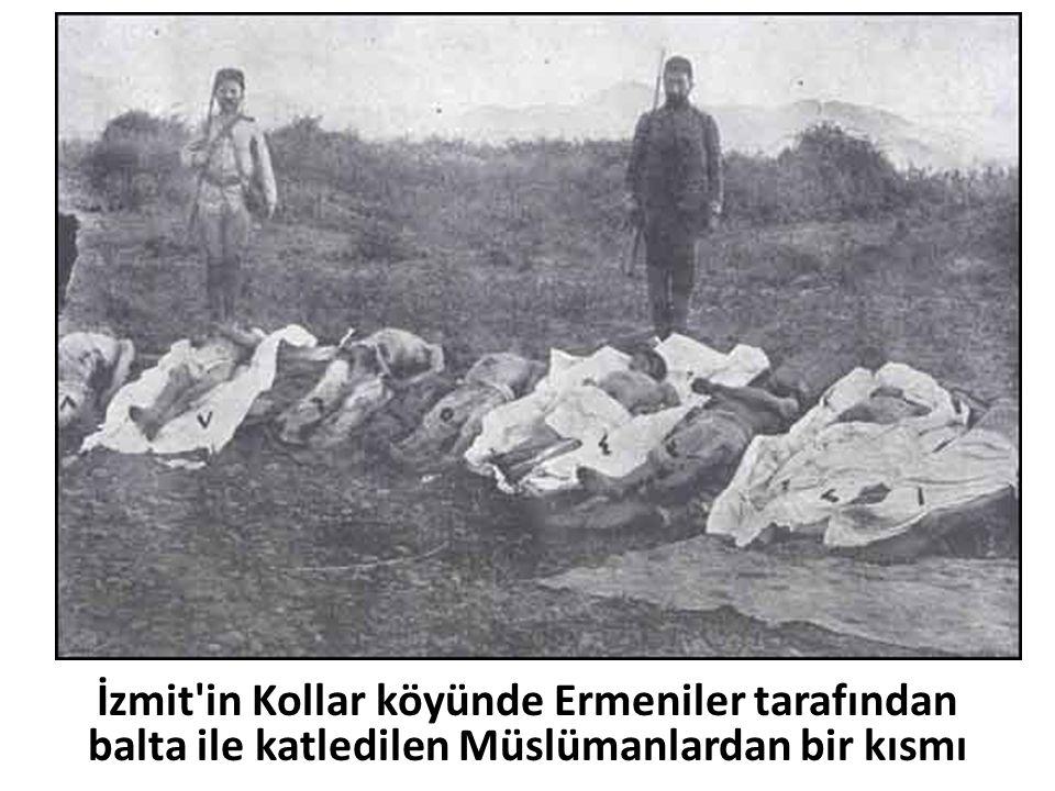 İzmit'in Kollar köyünde Ermeniler tarafından balta ile katledilen Müslümanlardan bir kısmı
