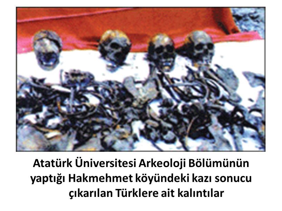 Atatürk Üniversitesi Arkeoloji Bölümünün yaptığı Hakmehmet köyündeki kazı sonucu çıkarılan Türklere ait kalıntılar