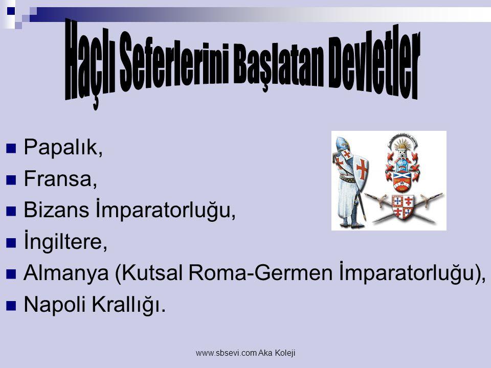 www.sbsevi.com Aka Koleji Sosyal Nedenler Türklerin ilerleyişi karşısında Bizans'ın Avrupa'dan yardım istemesi, Feodal Lordlar'ın doğuda da aynı düzen