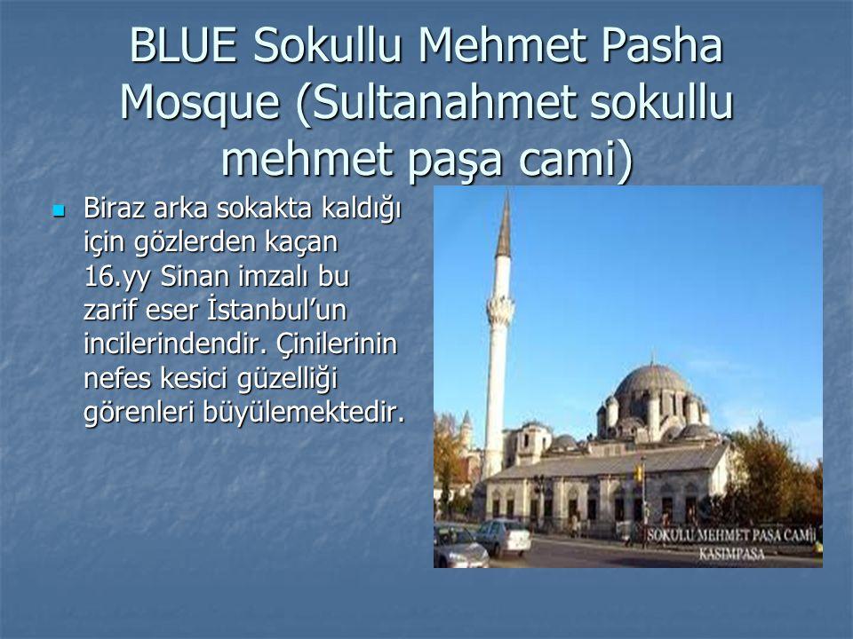 BLUE Sokullu Mehmet Pasha Mosque (Sultanahmet sokullu mehmet paşa cami) Biraz arka sokakta kaldığı için gözlerden kaçan 16.yy Sinan imzalı bu zarif es