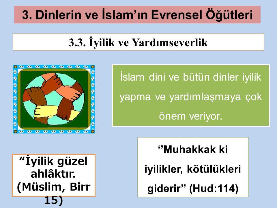 3.Dinlerin ve İslam'ın Evrensel Öğütleri 3.3.