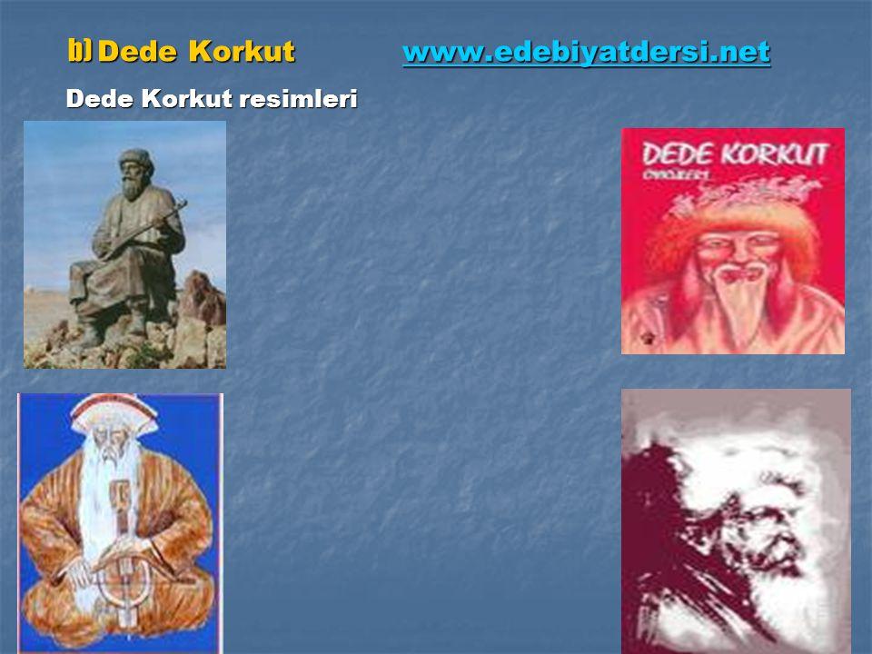 b) Dede Korkut www.edebiyatdersi.net b) Dede Korkut www.edebiyatdersi.netwww.edebiyatdersi.net Dede Korkut resimleri Dede Korkut resimleri