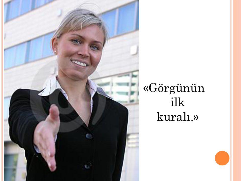 «Görgünün ilk kuralı.» Öğr.Gör.Ercan KOÇOĞLU | www.ercankocoglu.com | ercan@ercankocoglu.com | Uludağ Üniversitesi