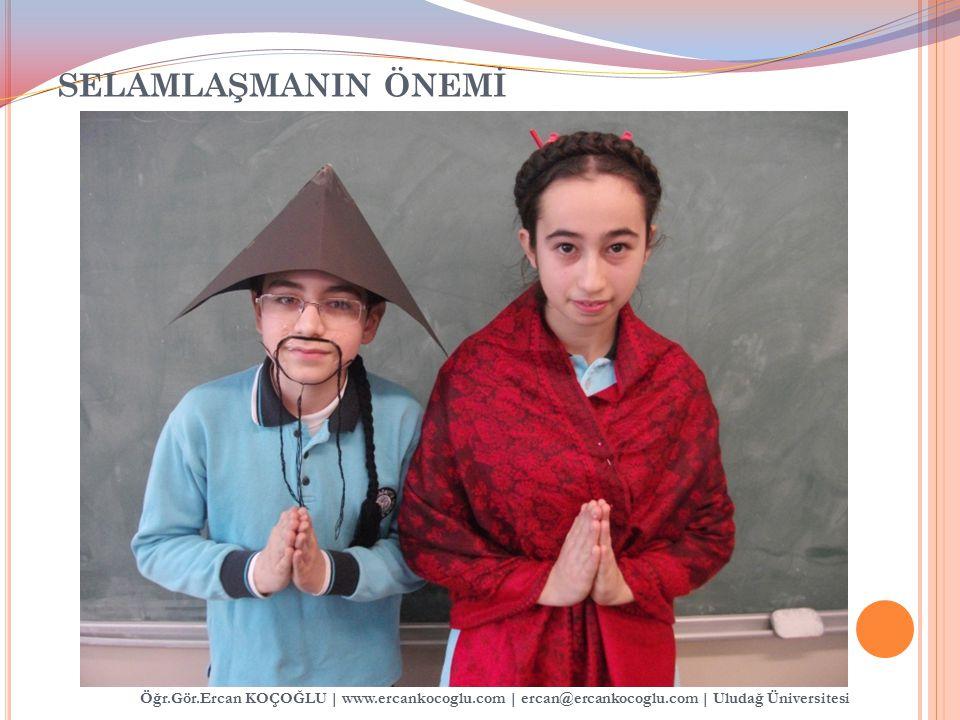 SELAMLAŞMANIN ÖNEMİ Öğr.Gör.Ercan KOÇOĞLU | www.ercankocoglu.com | ercan@ercankocoglu.com | Uludağ Üniversitesi