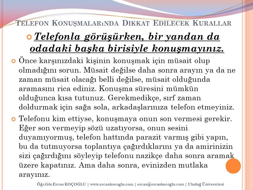 Öğr.Gör.Ercan KOÇOĞLU | www.ercankocoglu.com | ercan@ercankocoglu.com | Uludağ Üniversitesi Telefonla görüşürken, bir yandan da odadaki başka birisiyl