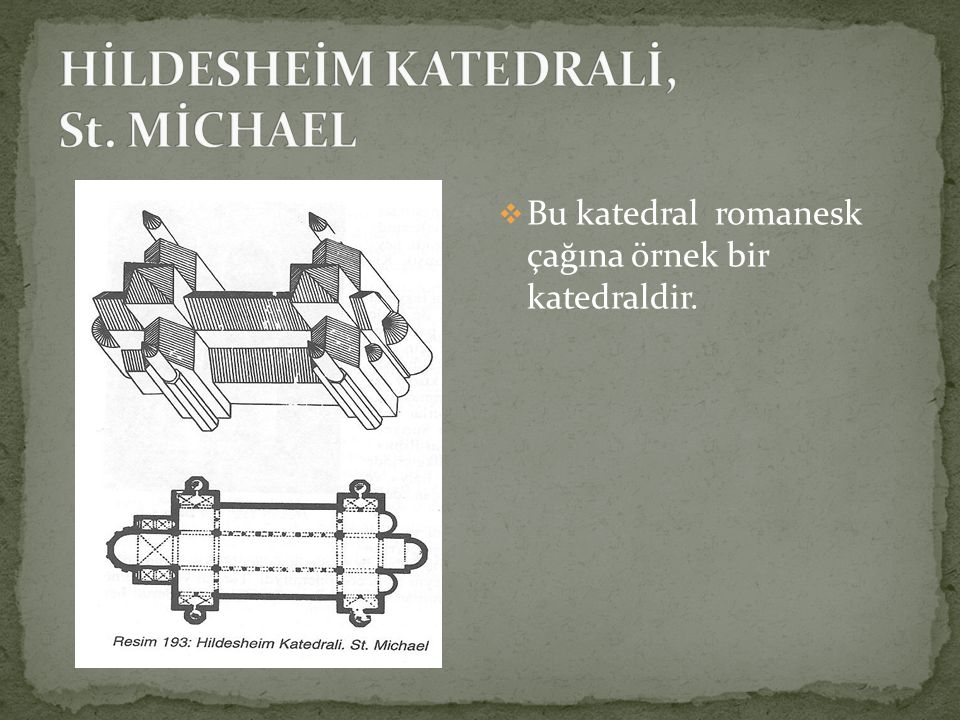  Bu katedral romanesk çağına örnek bir katedraldir.