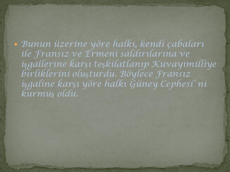 Mustafa Kemal, Sivas Kongresi' nde temsil heyeti ba ş kanı sıfatıyla Güney Cephesi' ne de komutanlar gönderdi.