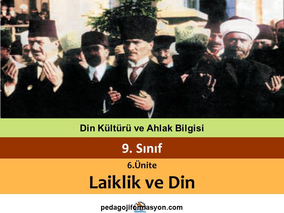 Din Kültürü ve Ahlak Bilgisi 9. Sınıf 6.Ünite Laiklik ve Din pedagojiformasyon.com