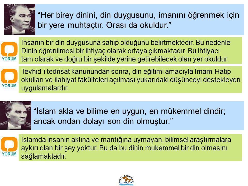 """""""Her birey dinini, din duygusunu, imanını öğrenmek için bir yere muhtaçtır. Orası da okuldur."""" İnsanın bir din duygusuna sahip olduğunu belirtmektedir"""