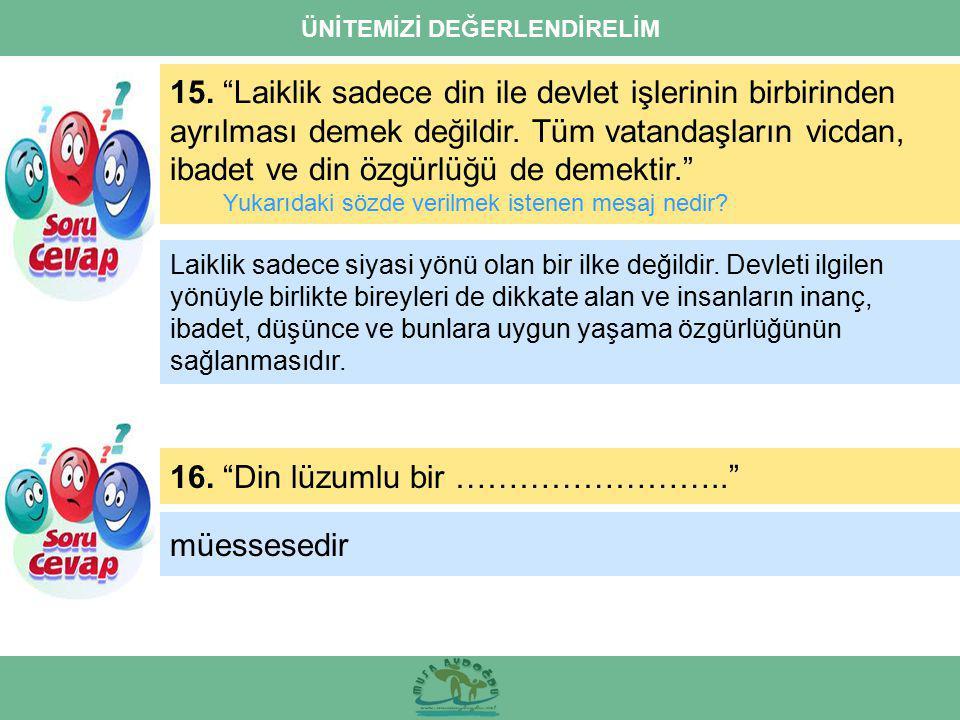 ÜNİTEMİZİ DEĞERLENDİRELİM 15.