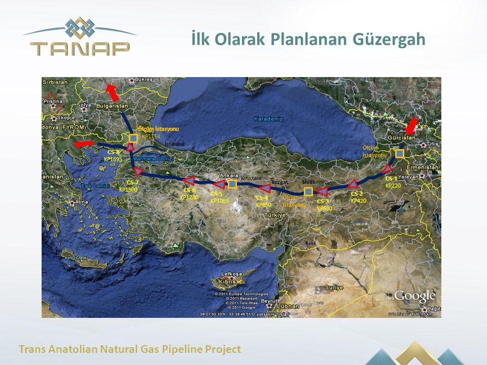 Trans Anatolian Natural Gas Pipeline Project İlk Olarak Planlanan Güzergah Sivas Kilis Yozgat Kırıkkale İstanbul Eskişehir CS-1 CS-2 CS-3 CS-4 CS-5 CS
