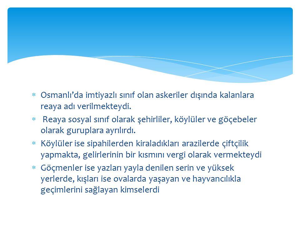  Osmanlı Devleti'nde vatandaş anlamına gelen reâyâ, dini olarak Müslüman ve gayrimüslim olmak üzere iki sınıftır.
